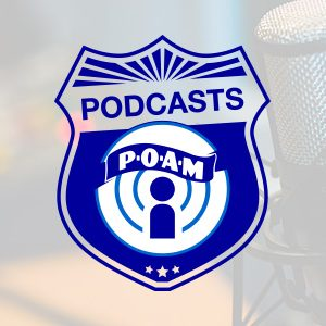 poam podcast sexting | Law Enforcement Podcast | 2020 Endorsements | Citizens' Police Oversight Committees